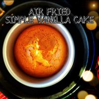 "Vanilla cake in airfryer click to ""VIEW RECIPE"" to get the recipe"